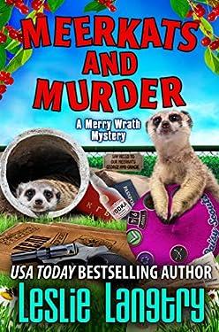 Meerkats and Murder (Merry Wrath Mysteries Book 11)
