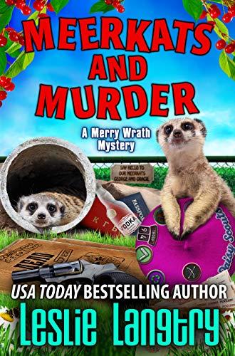 Meerkats and Murder (Merry Wrath Mysteries Book 11) by [Langtry, Leslie]