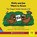 Molly and Joe Want to Know: The Tongue Twister Secrets of B: Learn to Read Series (Plus Trace & Color, Story Cards, and More!)