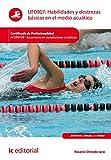 Habilidades y destrezas básicas en el medio acuático. AFDP0109 (Spanish Edition)