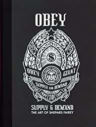 OBEY: Supply & Demand - The Art of Shepard Fairey - 20th Anniversary Edition by Shepard Fairey (2009-01-20)