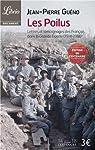 Les Poilus. Lettres et témoignages des Français dans la Grande Guerre (1914-1918) par Guéno