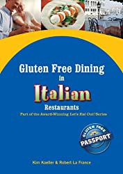Gluten Free Dining in Italian Restaurants (Let's Eat Out Around The World Book 5)