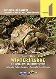 Winterstarre bei Europäischen Landschildkröten: Naturnahe Vorbereitung und erfolgreiche Überwinterung. Ratgeber zur Haltung Europäischer Landschildkröten, Band 1 (2. Auflage)