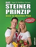 Das Steiner Prinzip - Dein 12-Wochen-Plan (German Edition)