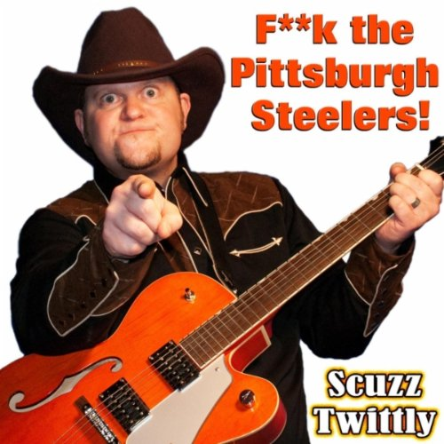 F**k the Pittsburgh Steelers! ...