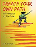Create Your Own Path: It all Begins in the Mind