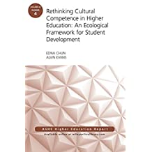 Rethinking Cultural Competence in Higher Education: An Ecological Framework for Student Development: ASHE Higher...