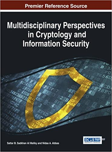 Book Multidisciplinary Perspectives in Cryptology and Information Security (Advances in Information Security, Privacy, and Ethics (Aispe) Book)