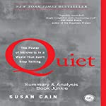 Summary & Analysis - Quiet: The Power of Introverts in a World That Can't Stop Talking by Susan Cain |  Book Junkie