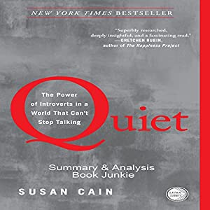 Summary & Analysis - Quiet: The Power of Introverts in a World That Can't Stop Talking by Susan Cain Audiobook