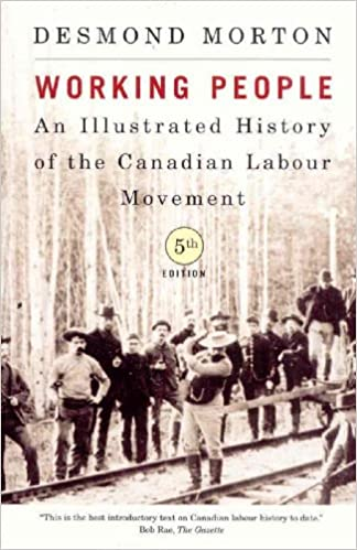 An Illustrated History of the Canadian Labour Movement Fifth Edition Working People