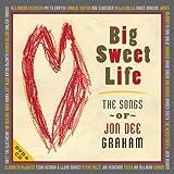 Big Sweet Life - The Songs of Jon Dee Graham (CD + DVD)