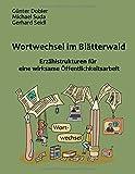 Wortwechsel im Blätterwald: Erzählstrukturen für eine wirksame Öffentlichkeitsarbeit