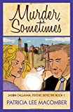 img - for Murder, Sometimes (The Jason Callahan Psychic Detective Series) book / textbook / text book