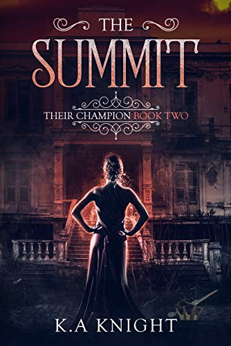 The Summit: Their Champion Book Two by [Knight, K.A]
