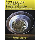 Gold Prospecting Equipment Buyers Guide - Secrets of Gettin' Gold Revealed