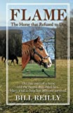 img - for Flame - The Horse that Refused to Die book / textbook / text book
