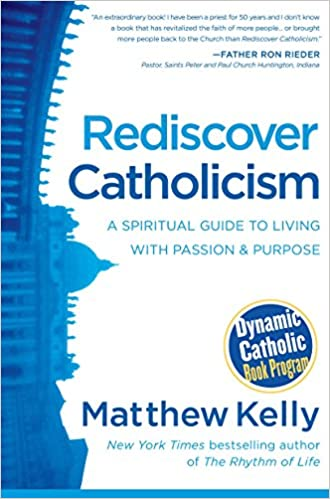 Rediscover Catholicism by Matthew Kelly (1-Mar-2015)