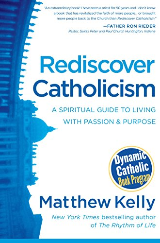 Rediscover Catholicism by Matthew Kelly (1-Mar-2015) Paperback