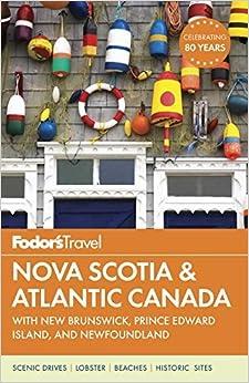 Book Fodor's Nova Scotia & Atlantic Canada: with New Brunswick, Prince Edward Island, and Newfoundland (Travel Guide) by Fodor's Travel Guides (2016-05-24)