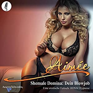 Shemale Domina - Dein Blowjob Hörbuch