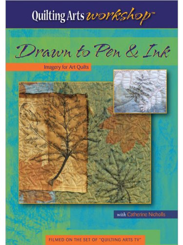 Drawn to Pen and Ink: Imagery for Art Quilts