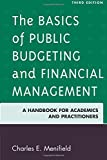 The Basics of Public Budgeting and Financial Management, Third Edition