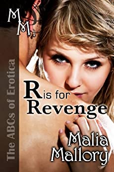 The ABCs of Erotica - R is for Revenge: (Rubenesque BBW Erotic Short Story #1) (The ABCs of Erotica series Book 18) by [Mallory, Malia]