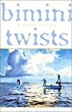 img - for Bimini Twists: A Short Fiction by Sandy Rodgers (2001-02-06) book / textbook / text book