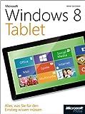 Microsoft Windows 8 Tablet: Alles,wasSiefürdenEinstiegwissenmüssen