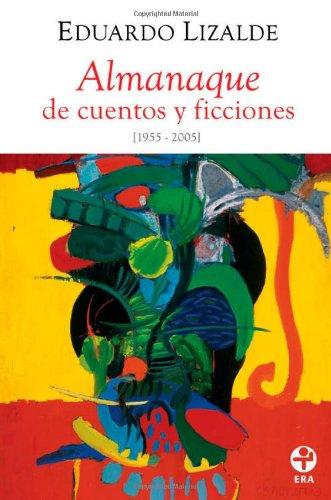 Almanaque de cuentos y ficciones (1955-2005) (Spanish Edition)