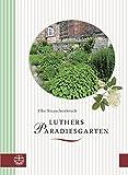 Luthers Paradiesgarten, Strauchenbruch, Elke, 3374038026