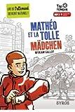 Mathéo et la Tolle Mädchen - collection Tip Tongue - A2 intermédiaire - dès 12 ans