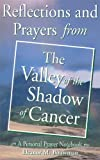 img - for Reflections and Prayers from the Valley of the Shadow of Cancer book / textbook / text book