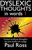 Dyslexic Thoughts in Words.1. (1 of More) (Volume 1)