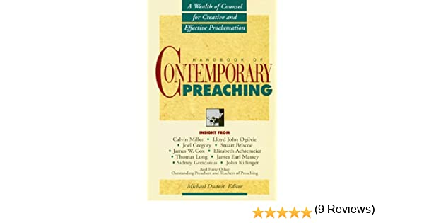 Handbook of contemporary preaching a wealth of counsel for creative handbook of contemporary preaching a wealth of counsel for creative and effective proclamation kindle edition by dr michael duduit fandeluxe Images