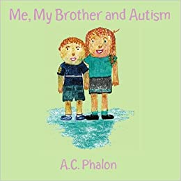 My Brother Autism and Me