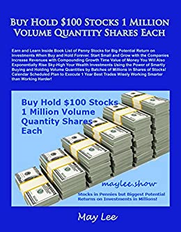 Buy Hold $100 Stocks 1 Million Volume Quantity Shares Each: Earn and