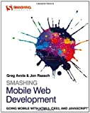 Smashing Mobile Web Development, G. Avola and Jon Raasch, 1118348168
