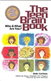 img - for The Teen Brain Book: Who and What are You? by Carlson, Dale (December 20, 2004) Paperback book / textbook / text book