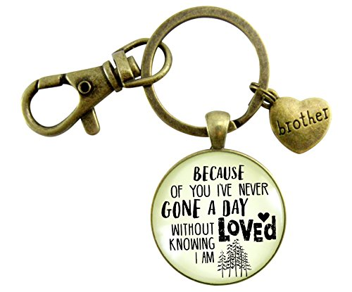 Brother Key Chain Because of You I've Never Gone a Day Without Knowing I am Loved