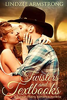 Twisters and Textbooks (Sunset Plains Romance Book 2) by [Armstrong, Lindzee]