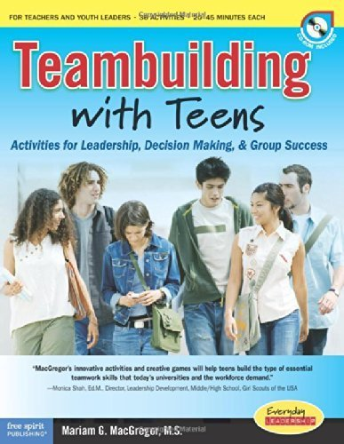 Teambuilding with Teens: Activities for Leadership, Decision Making, and Group Success by Mariam G. MacGregor M.S. (2007-11-15)