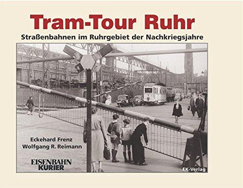 Tram-Tour Ruhr: Straßenbahnen im Ruhrgebiet der Nachkriegsjahre