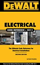 DEWALT Electrical Code Reference: Based on the 2011 National Electrical Code (DEWALT Series)