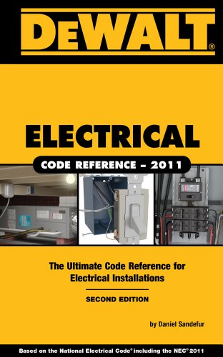 DEWALT Electrical Code Reference: Based on the 2011 National