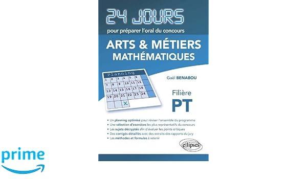Concours Arts et métiers filière PT Mathématiques 24 jours pour préparer loral: Amazon.es: Gaël Benabou: Libros en idiomas extranjeros