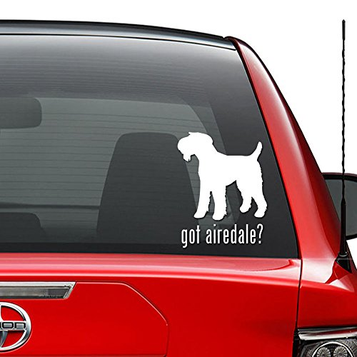 - Got Airedale Terrier Dog Pet Vinyl Decal Sticker Car Truck Vehicle Bumper Window Wall Decor Helmet Motorcycle and More - Size (5 Inch / 13 cm Tall) / (Color Gloss Black)