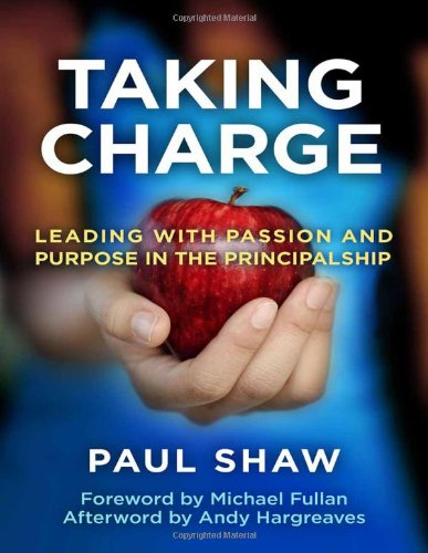 Taking Charge--Leading with Passion and Purpose in the Principalship